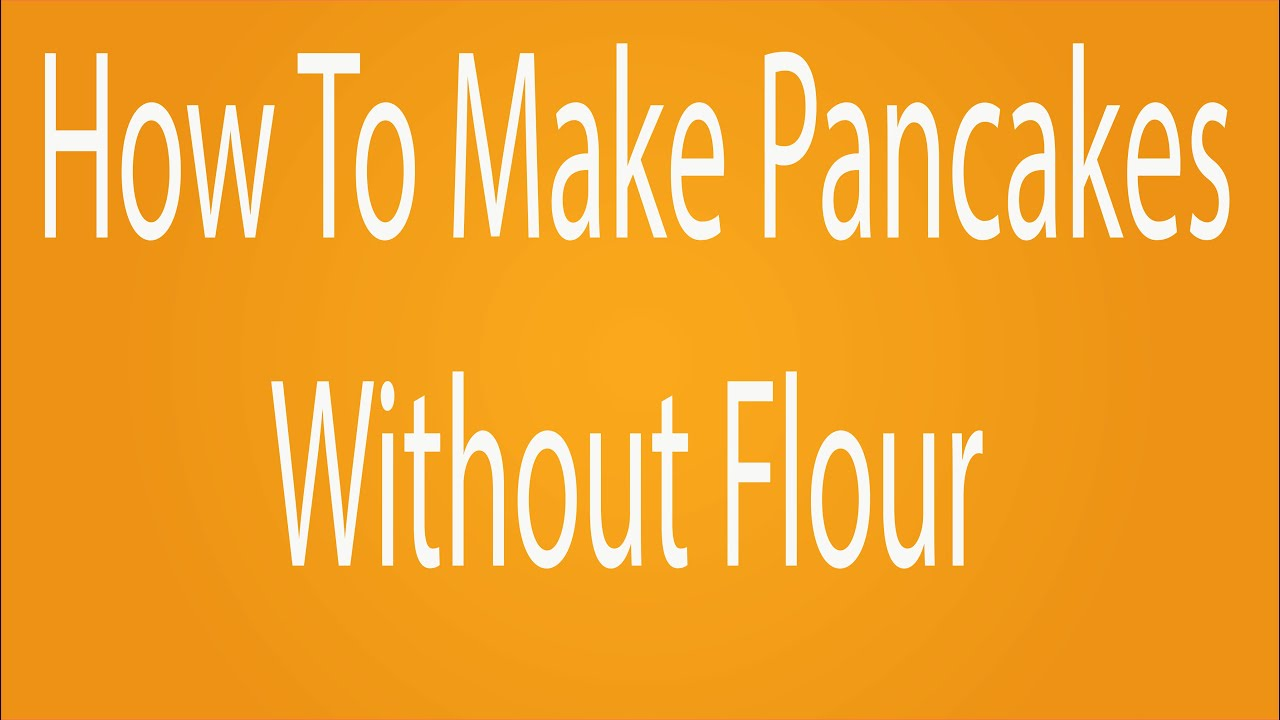 How to make pancakes without flour youtube how to make pancakes without flour ccuart Gallery