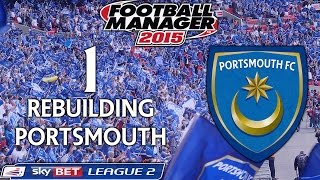 Rebuilding Portsmouth - Ep.1 Introduction | Football Manager 2015(The aim of this series will be to take Portsmouth back to the Premier League after their disastrous fall from grace . Moving forward my aim may be to eventually ..., 2014-10-25T18:30:04.000Z)