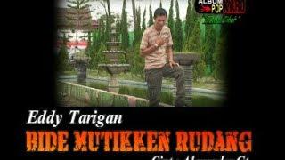 Lagu Karo - Bide Mutikken Rudang - Eddy Tarigan
