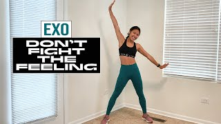EXO Don't Fight the Feeling Dance Workout