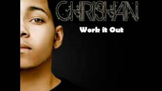 Chrishan - Work it Out