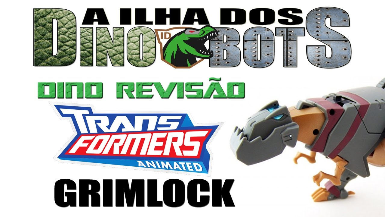 DINO REVISÃO - Transformer Animated GRIMLOCK