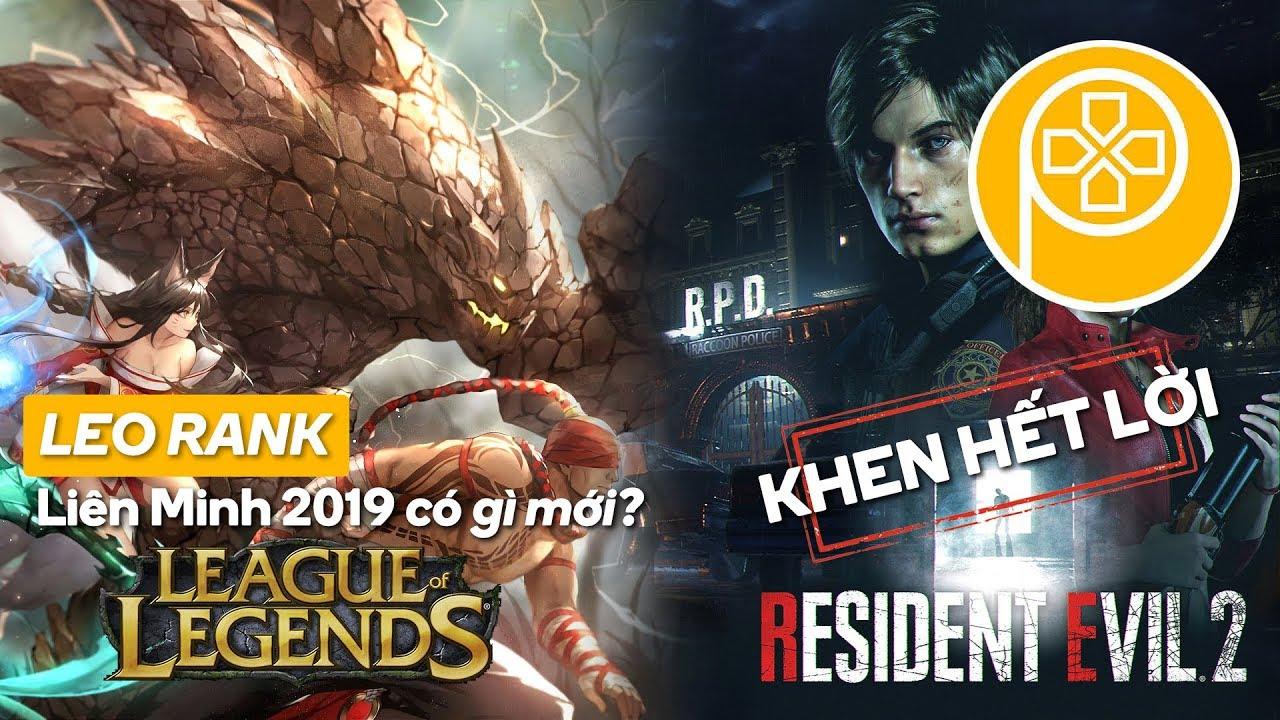Phê Game News #12: Leo rank LIÊN MINH 2019 có gì mới? | RESIDENT EVIL 2 được khen nức nở