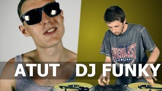 Teledysk: Atut / DJ Funky - Tak to ja / DJ robi cuty (Official Video)