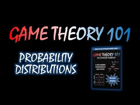 Game Theory 101 MOOC (#27): Probability Distributions