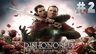 Прохождение Dishonored - The Brigmore Witches #2