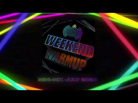 Weekend Warmup Mini-Mix [July 2020]   Ministry Of Sound