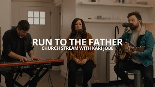 Cody Carnes, Kari Jobe - Run to the Father (Church Stream)