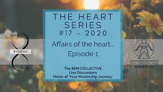 #17 The Heart Series ~ Affairs of the Heart, Brought to you by the BEM Collective