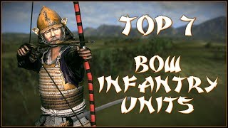 TOP 7 BOW INFANTRY UNITS Total War Shogun 2