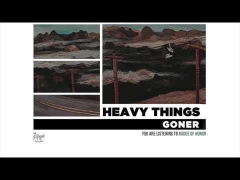 Heavy Things - Badge Of Honor