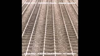 Steve Reich - Different Trains: After The War [Third Movement]
