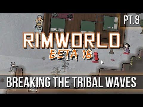 RIMWORLD - Breaking the Tribal Waves [Pt 8] Beta18
