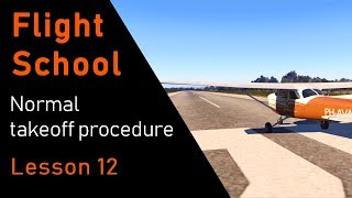 Flight Sim School | Ep-12: Normal takeoff procedure | X-plane 11 | C172 REP
