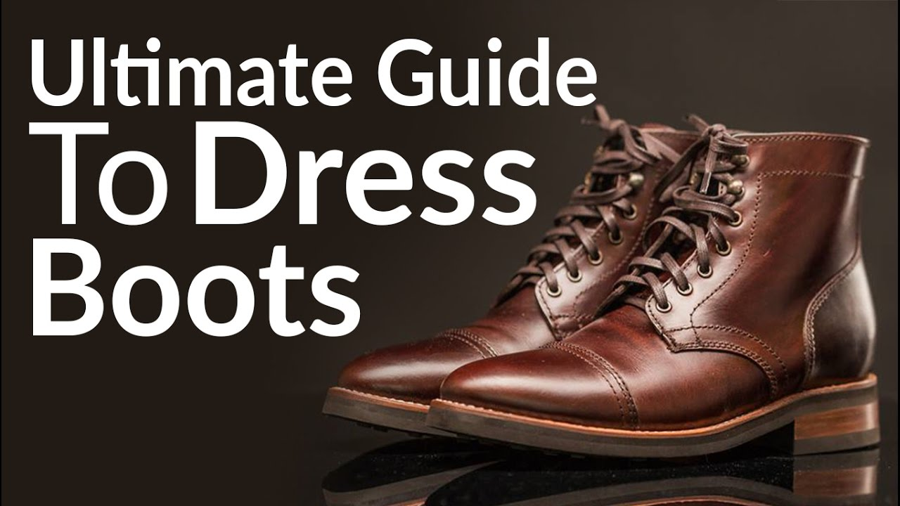 158f37144b4 Ultimate Guide To Buying Men's Dress Boots | Different Boot Styles ...