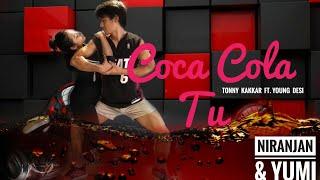 Coca Cola Tu - Tony kakkar ft. Young Desi | Dance choreography Rahul Shah | NiranJan & YuMi