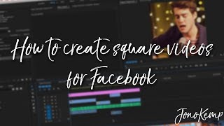 How to create SQUARE VIDEO for FACEBOOK! Premiere Pro tutorial!