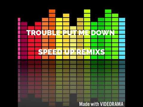 Trouble put me down (Feat Djsmallz)(Jersey club remix) speedup