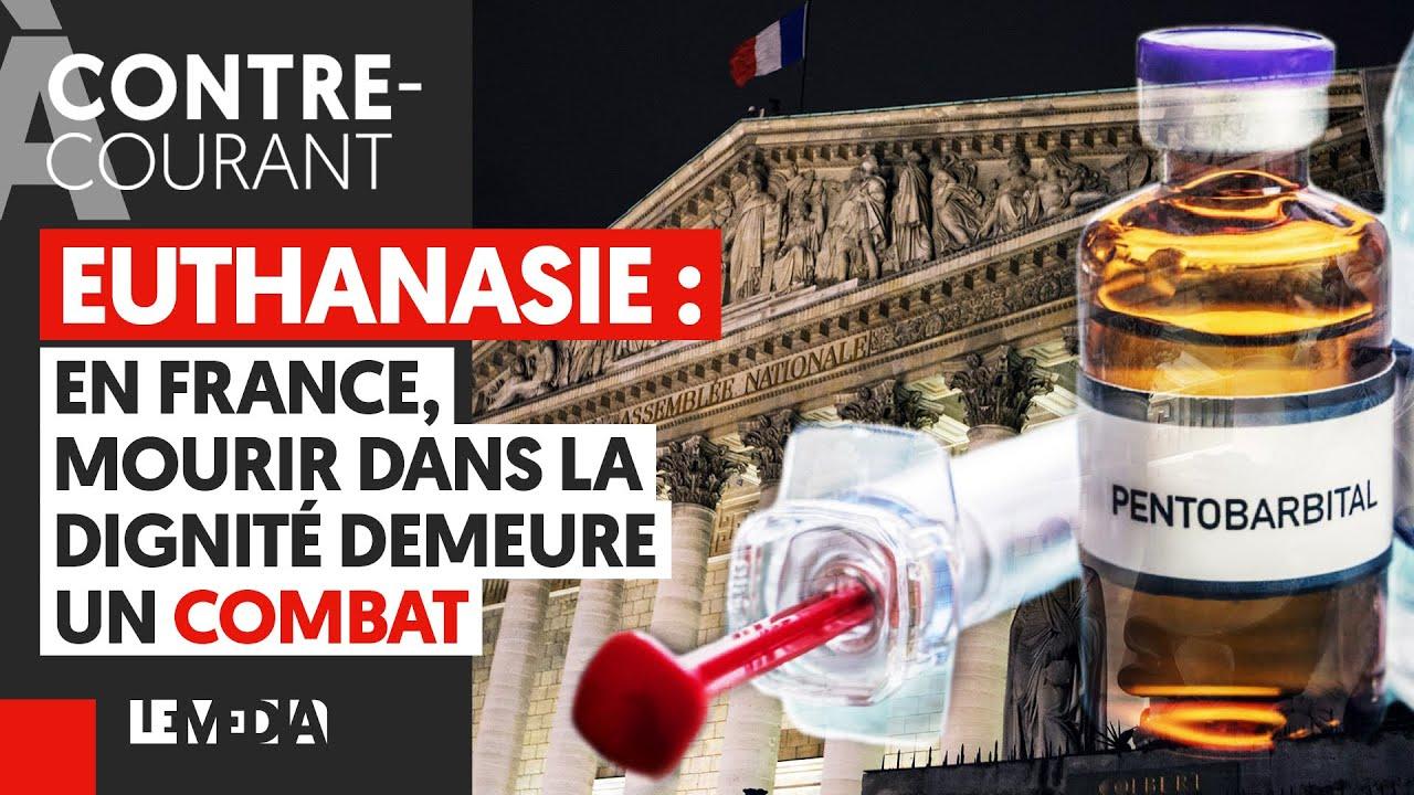 EUTHANASIE : EN FRANCE, MOURIR DANS LA DIGNITÉ DEMEURE UN COMBAT