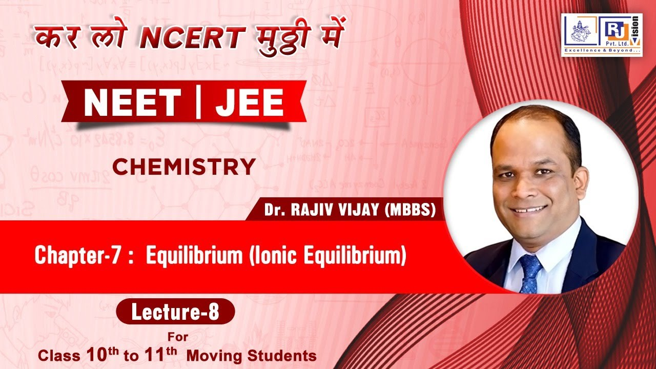 Chapter -7 Equilibrium | Ionic Equilibrium | Lecture - 8 ...