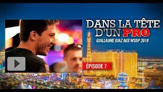 Dans la tête d'un pro : Guillaume Diaz aux WSOP 2018 (7)