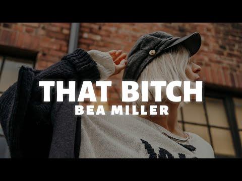 bea-miller---that-bitch-(lyrics)