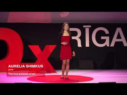 The true purpose of art | Aurelia Shimkus | TEDxRiga