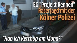 """EG """"Projekt Rennen"""" - Auf Raserjagd mit der Kölner Polizei"""