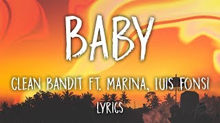 Clean Bandit - Baby (Lyrics) (feat. Marina and the Diamonds & Luis Fonsi)
