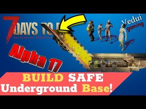 7 Days To Die Base | Alpha 17 | BUILD SAFE Underground Base With Trapped Entryway @Vedui42 ✔️