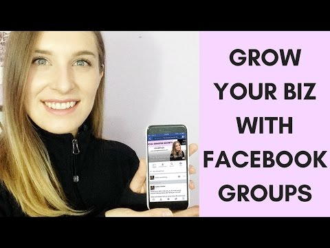 Facebook Groups: Grow Your Business with Facebook Groups