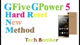 GFIVE GPower5 Hard reset New Method 2017🤗🤗