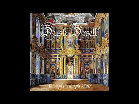 Dusk Dwell - 07. Through the Bright Halls (Song) 2018 Mp3