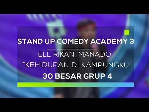 Stand Up Comedy Academy 3 : Ell Riklan, Manado - Kehidupan Di Kampungku