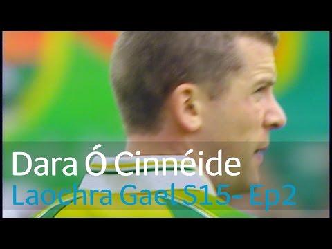 Laochra Gael    Dara Ó Cinnéide   Watch Full Episode