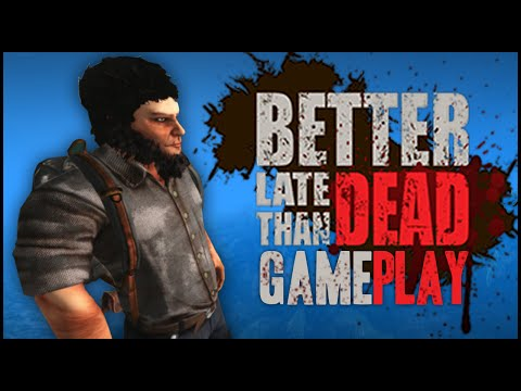 Better Late Than DEAD - Multiplayer Gameplay Part 1 - NEW INDIE SURVIVAL GAME! |