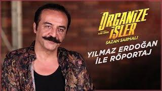 Organize İşler Sazan Sarmalı - Yılmaz Erdoğan ile Röportaj (1 Ocak'ta Sinemalarda)