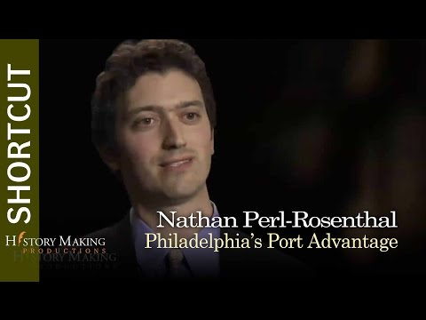 Nathan Perl-Rosenthal on the Advantage of Philadelphia's Port