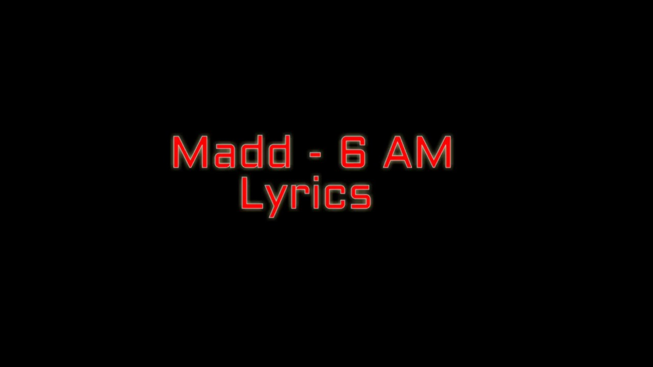 Madd 6 Am Lyrics  D8 A7 D9 84 D9 83 D9 84 D9 85 D8 A7 D8 Aa