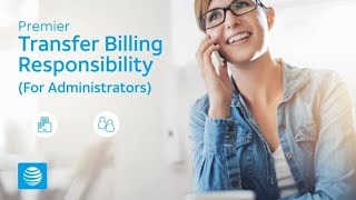 How to Transfer Billing Responsibility - AT&T Premier