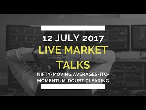 Live Market Talks : 12 July 2017