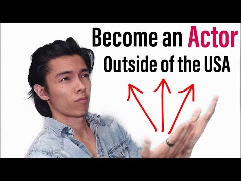 How To Become An Actor Outside of the US