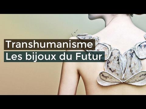 Transhumanisme Les bijoux du Futur - Documentaire français 2017