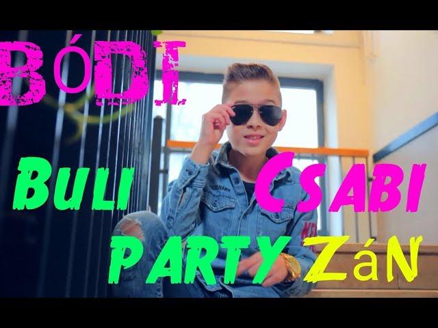 Bódi Csabi - Buli PARTYzán hivatalos videókli