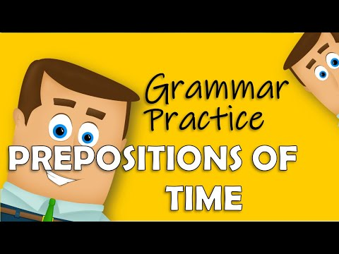 Prepositions Of Time - Grammar Practice
