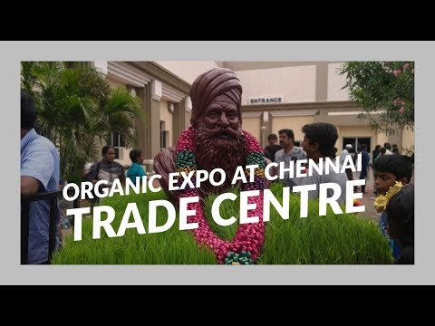 Organic Expo in Chennai Trade centre 11 & 12 August | #Thanks2farmer