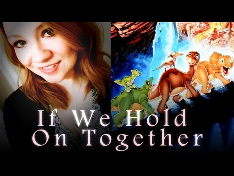 If We Hold On Together (Land Before Time/Diana Ross) Cover by Jess