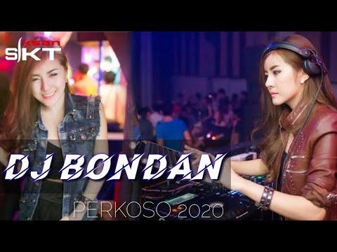 DJ TERBARU BONDON PERKOSO [SELAMAT JALAN]