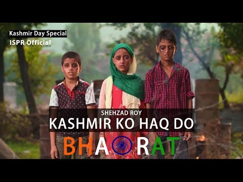 Kashmir ko Haqq do Bharat (Official Video) | Shehzad Roy | ISPR Official