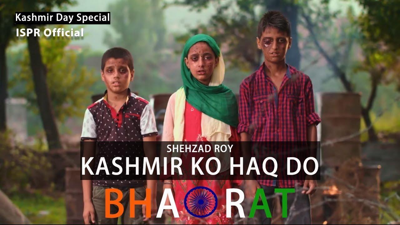Kashmir ko Haqq do Bharat   Shehzad Roy (ISPR Official Video)